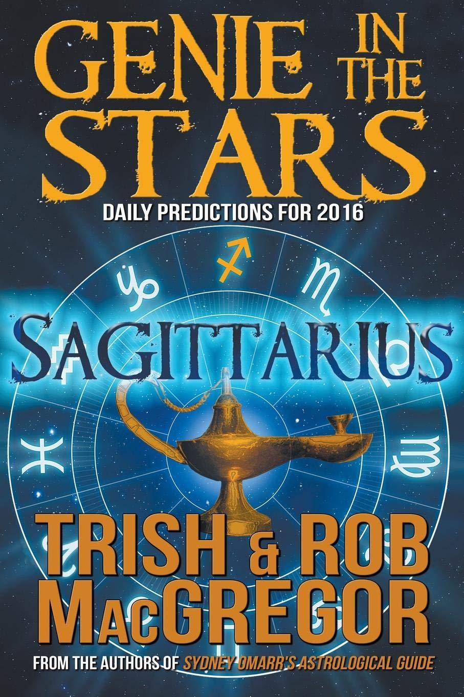 499337f6e Genie in the Stars: Sagittarius: Trish MacGregor, Rob MacGregor ...