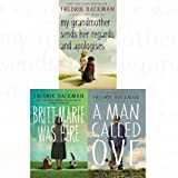 Fredrik Backman 3 Books Collection Bundle (A Man Called Ove, My Grandmother Sends Her Regards and Apologises, Britt…