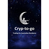 Cryp-to-go Trading for Australian Residents: A guide to buying, selling and transferring cryptocurrency for beginners