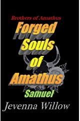 Forged Souls of Amathus: Samuel (Brothers of Amathus Book 3) Kindle Edition