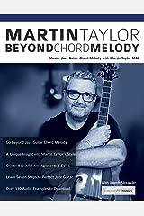 Martin Taylor Beyond Chord Melody: Master Jazz Guitar Chord Melody with Virtuoso Martin Taylor MBE Paperback
