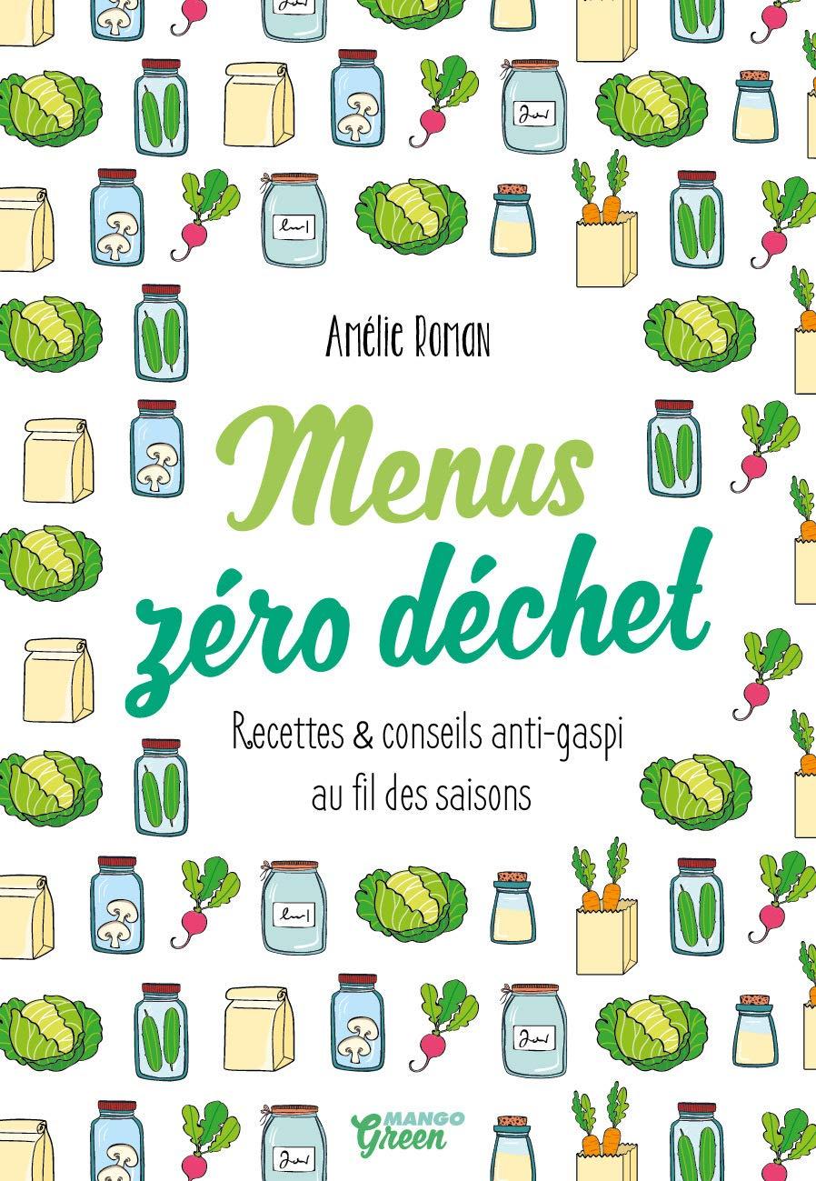 Menus Zero Dechet Cuisine Green French Edition Amelie Roman