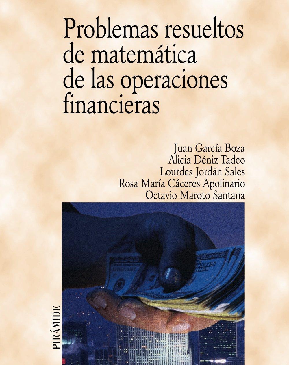 Problemas resueltos de matemática de las operaciones financieras Economía Y Empresa: Amazon.es: Juan García Boza, Alicia Déniz Tadeo, Lourdes Jordán Sales, ...