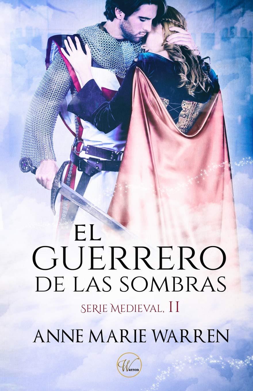 El guerrero de las sombras (Serie Medieval): Amazon.es: Anne Marie Warren:  Libros