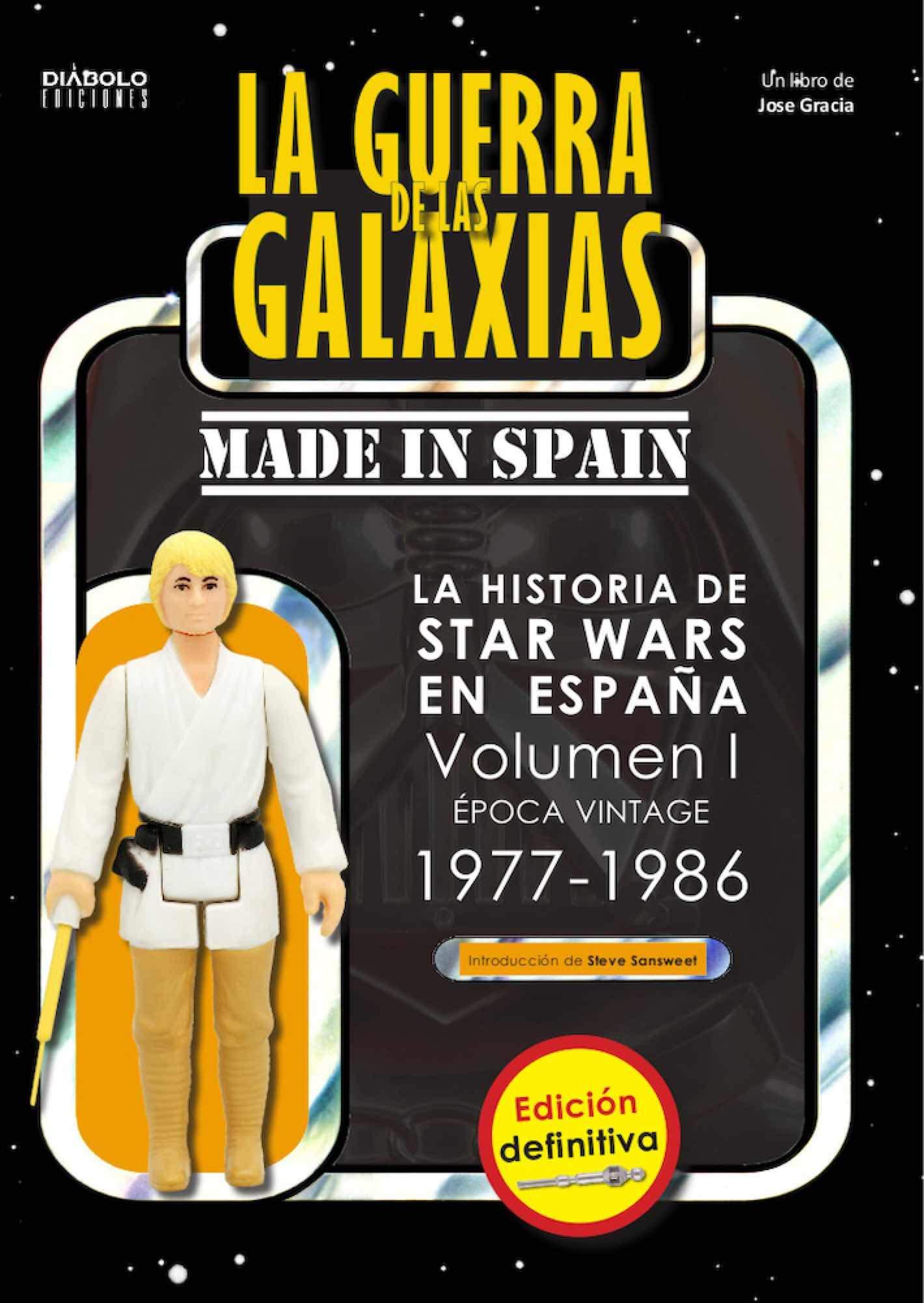 La Guerra De las galaxias Made In Spain Vol 1 Edicion Definitiva ...