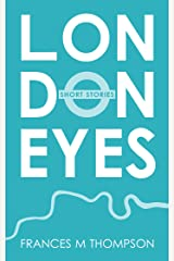 London Eyes: Short Stories Kindle Edition
