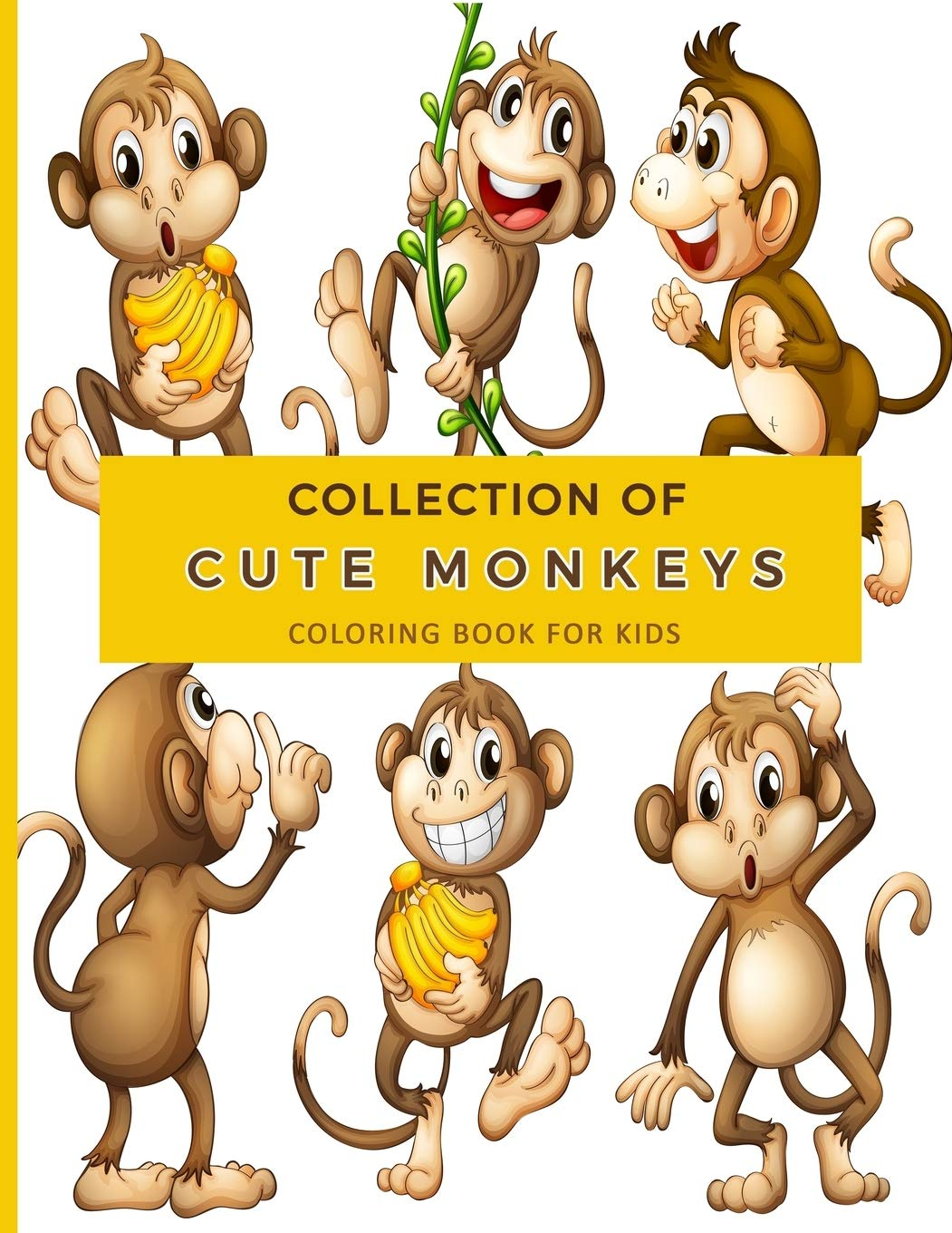 Collection Of Cute Monkeys Coloring Book For Kids Fun Easy And Relaxing Pages Relaxation And De Stress Relief Activity Sheets Images To Inspire Creativity Reduce Stress Color Therapy Designs Dazenmonk 9781077835641