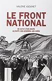 Le Front National de 1972 à nos jours. : Le parti, les hommes, les idées