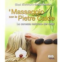 Il massaggio con le pietre calde. La carezza naturale del relax