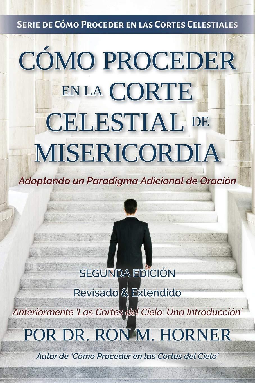 Cómo Proceder en la Corte Celestial de Misericordia: Amazon ...