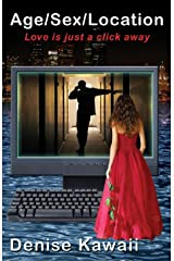 Age/Sex/Location : Love is Just a Click Away Kindle Edition