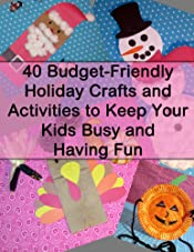 40 Budget-Friendly Holiday Crafts and Activities to Keep Your Kids Busy and Having Fun
