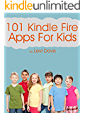 101 Kindle Fire Apps for Kids: Games, Math, Reading, Video, Sound and Music