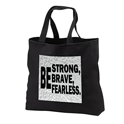 3dRose RinaPiro - Inspirational Quotes - Be strong, brave, fearless. Motivational. - Tote Bags