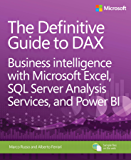 The Definitive Guide to DAX: Business intelligence with Microsoft Excel, SQL Server Analysis Services, and Power BI (Business Skills)