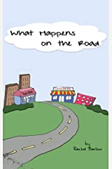 What Happens On The Road Kindle Edition