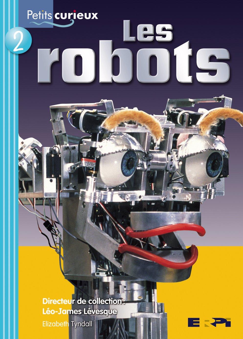 Robots (Les): Pet.Cur.Tur 02 (Petits Curieux) (French Edition) PDF