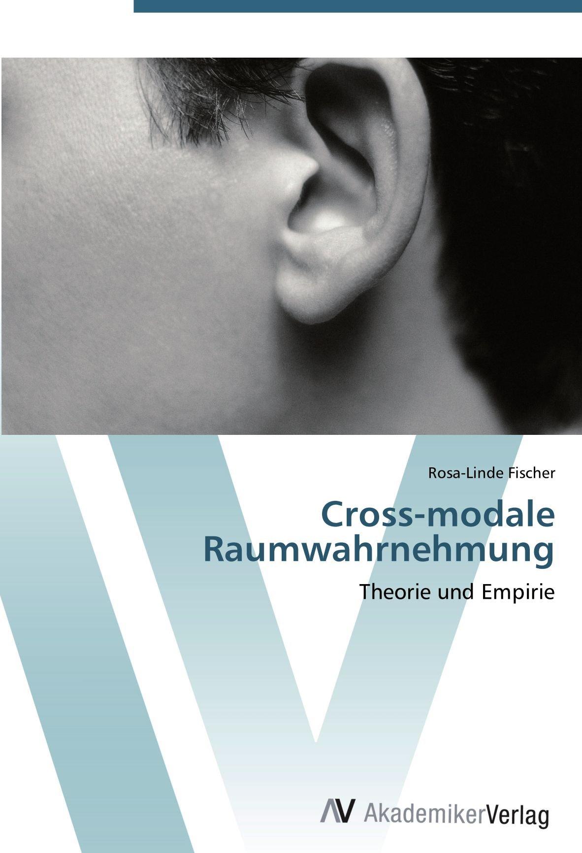 Download Cross-modale Raumwahrnehmung: Theorie und Empirie (German Edition) ebook