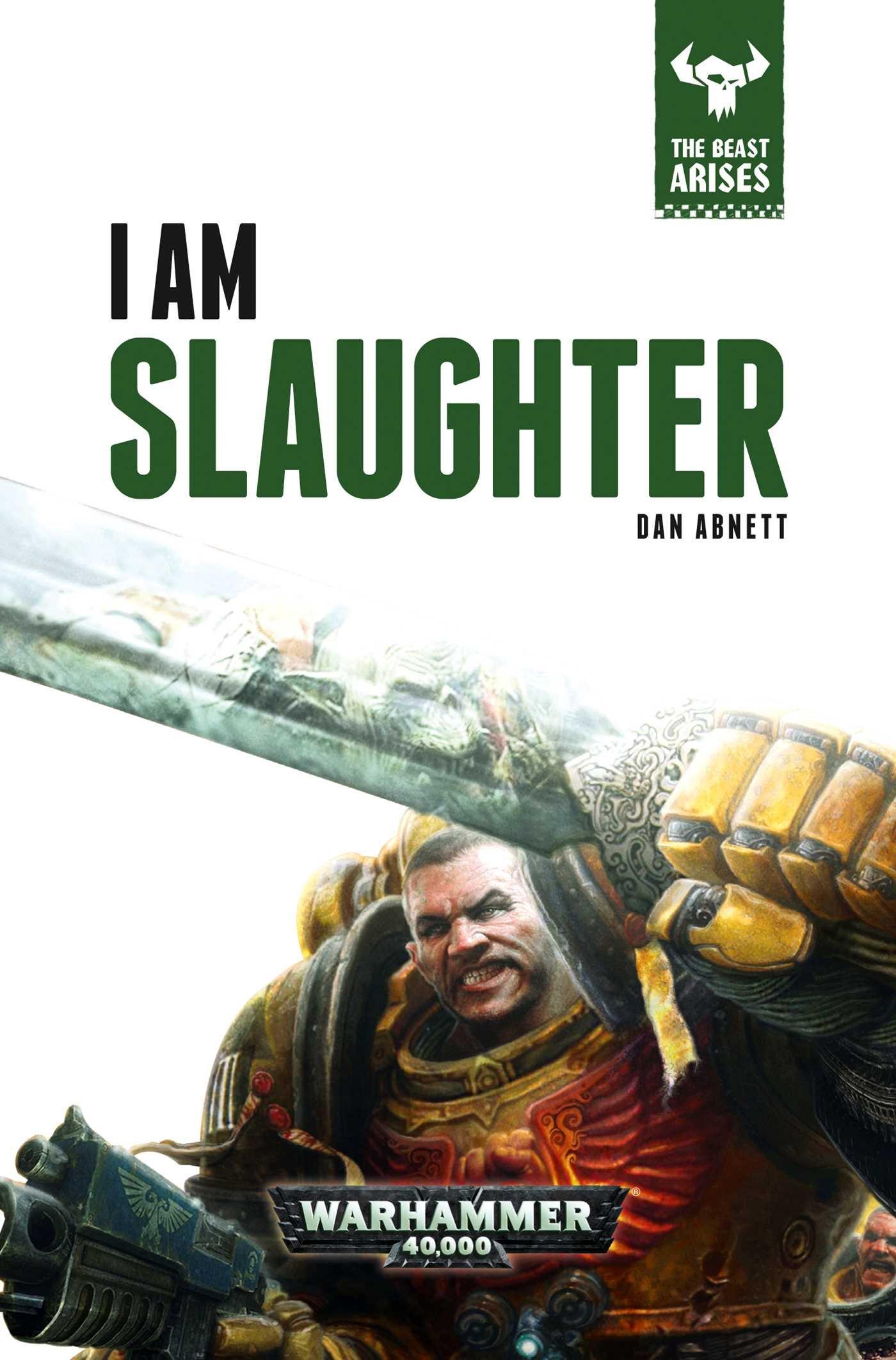 Amazon: I Am Slaughter (the Beast Arises) (9781784960674): Dan Abnett:  Books