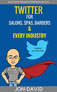 TWITTER for Salons, Spas, Barbers & EVERY INDUSTRY