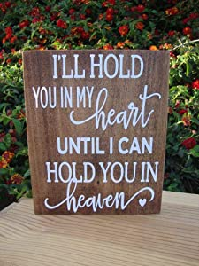 PotteLove I'll Hold You in My Heart Until I Hold You in Heaven Memorial Sign Condolence