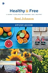 Healthy and Free Study Guide: A Journey to Wellness for Your Body, Soul, and Spirit Paperback