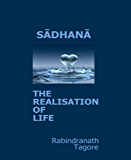 Sadhana: The Realization of Life