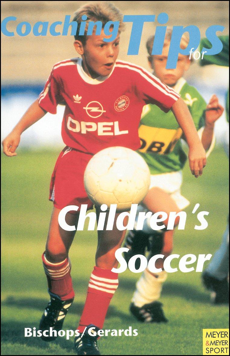Coaching Tips for Children's Soccer (Meyer & Meyer Sport)