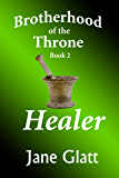 Healer (Brotherhood of the Throne Book 2)