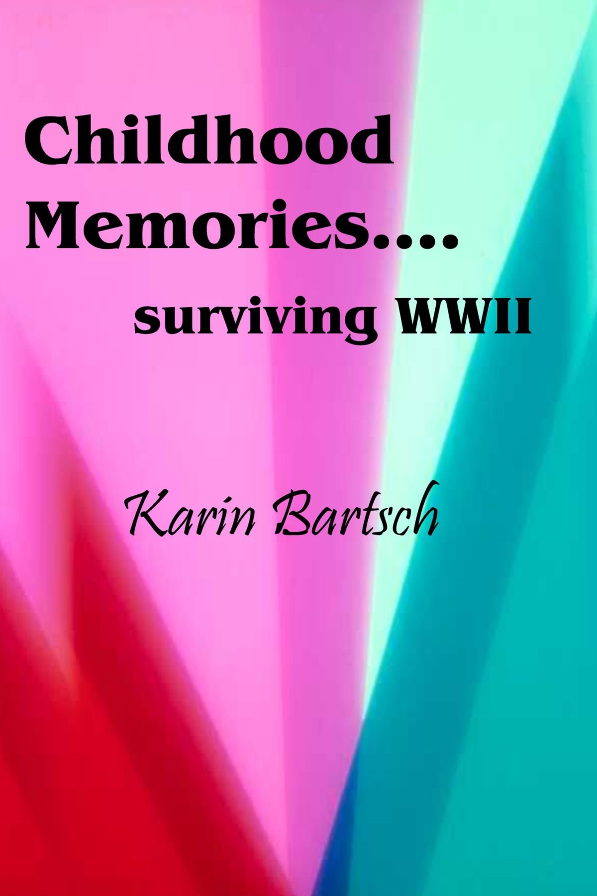 Read Online Childhood Memories. . . Surviving World War Ii pdf