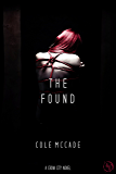 The Found: A Crow City Novel