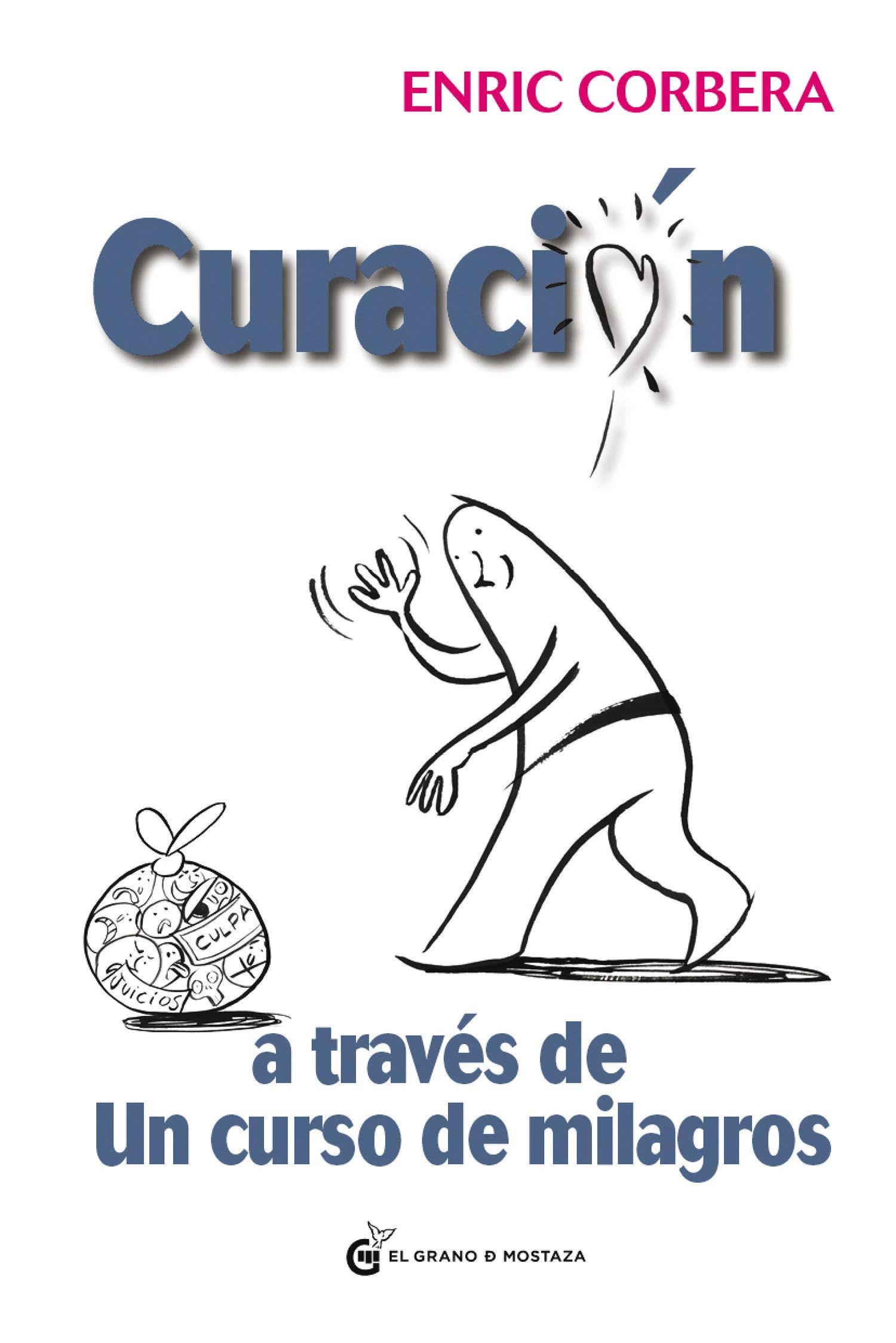 Curación A Través De Un Curso De Milagros Spanish Edition Corbera Enric 9788494134951 Books