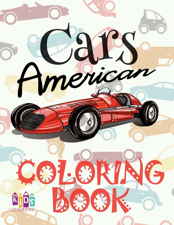Download ✌ American Cars ✎ Coloring Book Car ✎ Coloring Book 3 Year Old ✍ (Coloring Book 4 Year Old) Coloring Book A4: ✌ Coloring ... ✍ Coloring Book Kid ✎ (Volume 1) pdf