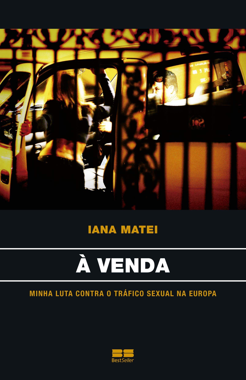 A Venda. Minha Luta Contra O Trafico Sexual Na Europa Em Portuguese do Brasil: Amazon.es: Iana Matei: Libros