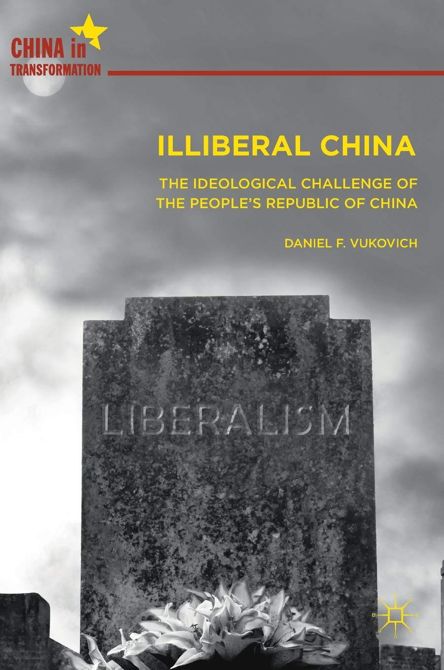 Illiberal China: The Ideological Challenge of the People's Republic of China (China in Transformation) ebook