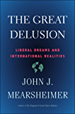 Great Delusion: Liberal Dreams and International Realities (English Edition)