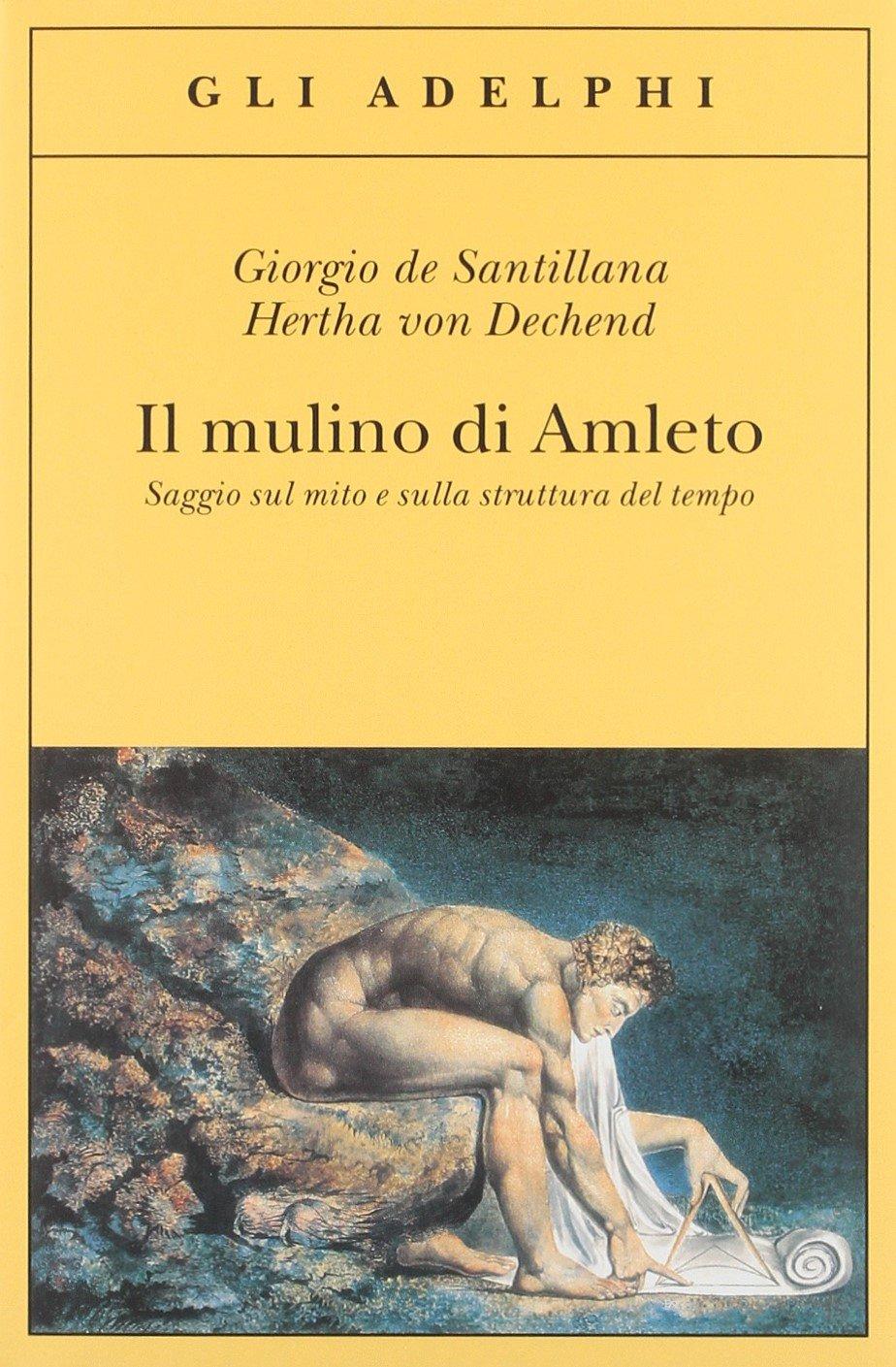 Risultati immagini per Giorgio De Santillana  Saggio sul mito e sulla struttura del tempo