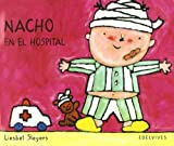 Nacho En El Hospital (Spanish Edition)