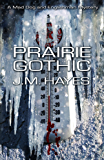 Prairie Gothic (Mad Dog & Englishman Series Book 2)
