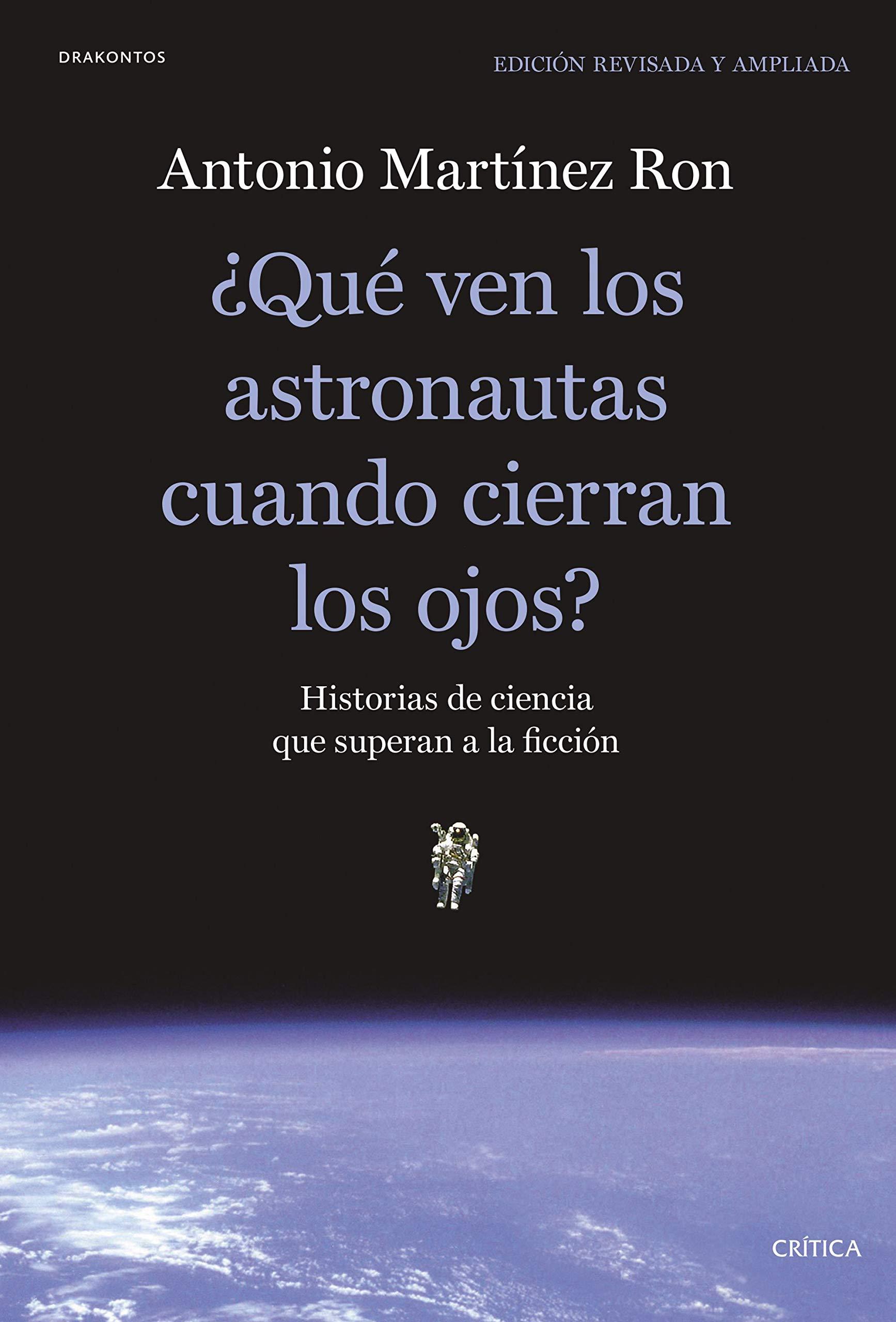Qué ven los astronautas cuando cierran los ojos?: Historias ...