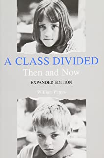 A class divided, then and now by william peters.
