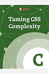 Taming CSS Complexity (Smashing eBooks) Kindle Edition