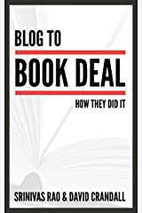 Blog to Book Deal: How They Did It Kindle Edition