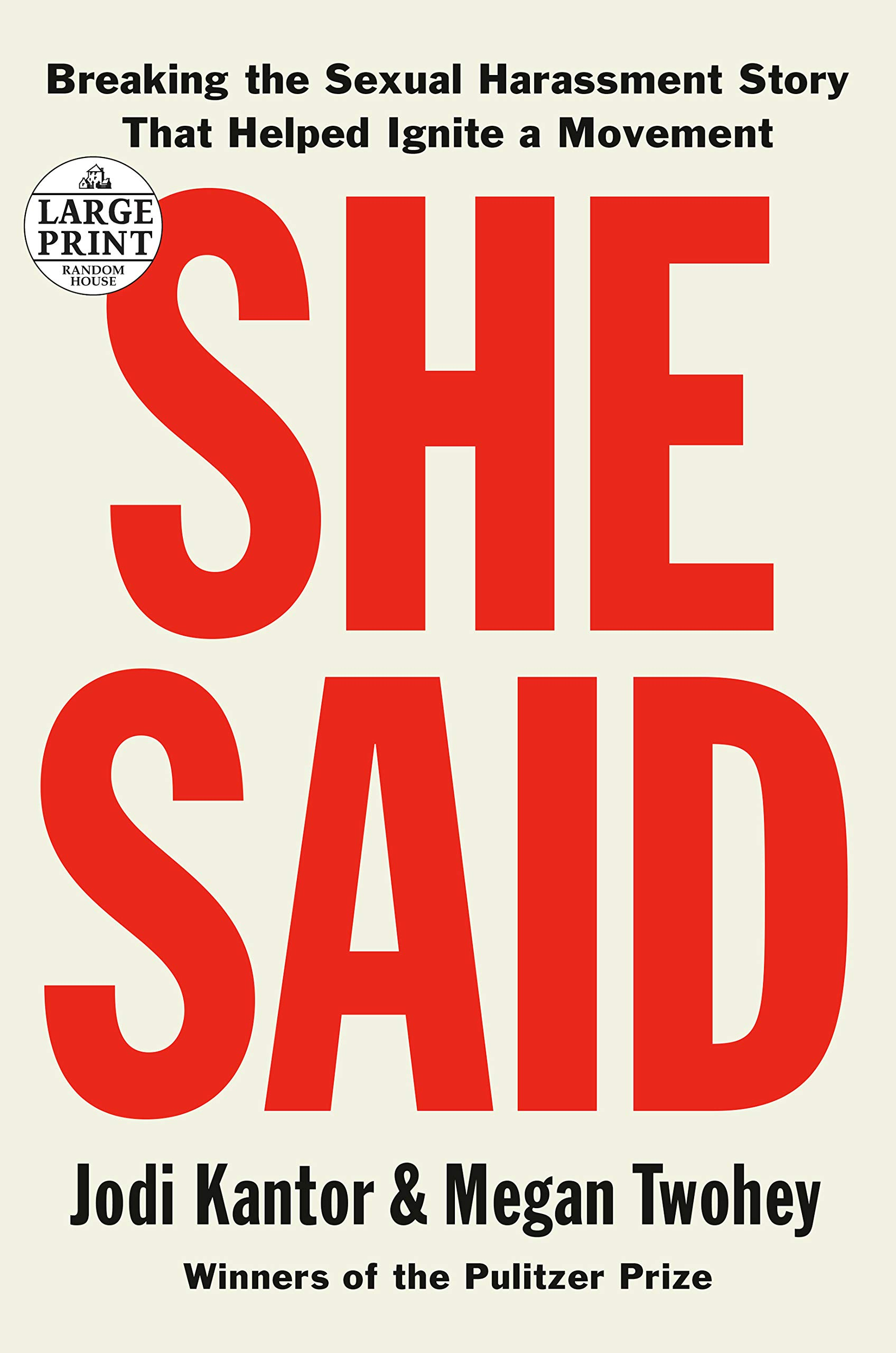 She Said: Breaking the Sexual Harassment Story That Helped Ignite a Movement (Random House Large Print) by Random House Large Print