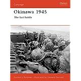 Okinawa 1945: The last battle (Campaign Book 96)