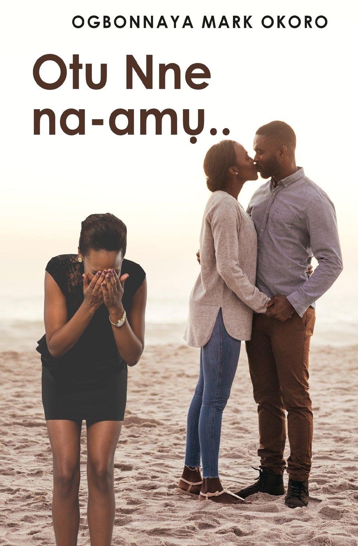 Otu Nne na-amu ( An Igbo Language Romantic Drama) (Igbo Edition) PDF