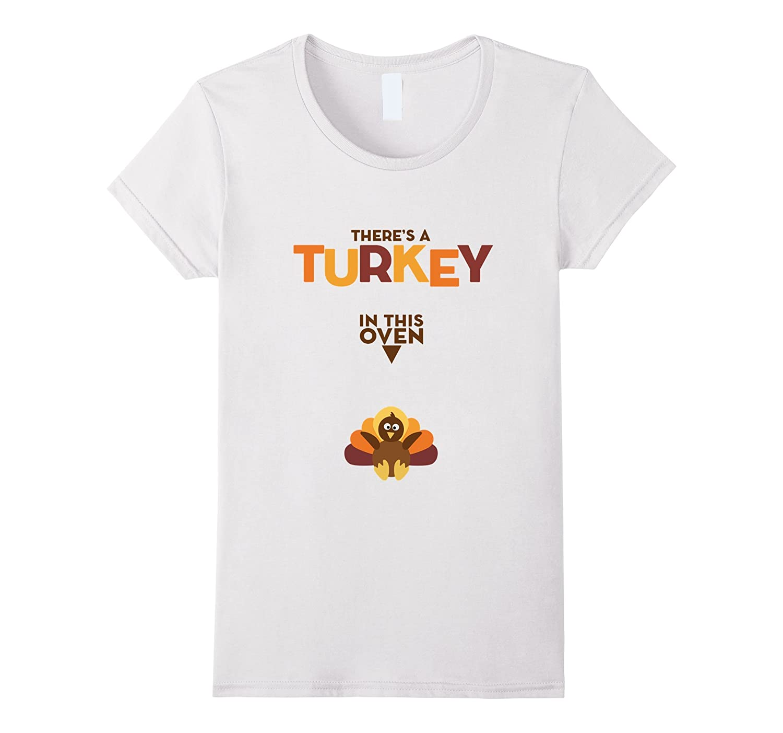 Womens Turkey in Oven   Thanksgiving Pregnancy Announcement T Shirt-ln