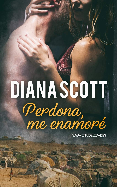 Perdona, me enamoré: Novela Romántica Saga infidelidades: Amazon ...