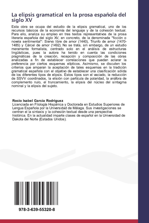 La elipsis gramatical en la prosa española del siglo XV: Amazon.es: García Rodríguez Rocío Isabel: Libros