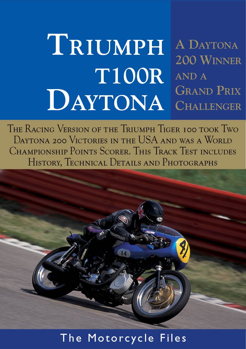 TRIUMPH T100R DAYTONA (1966-1969): A DOUBLE WINNER IN THE DAYTONA 200 AND A GRAND PRIX CHALLENGER (THE MOTORCYCLE FILES) (English Edition)